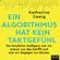 Katharina Zweig - Ein Algorithmus hat kein Taktgefühl: Wo künstliche Intelligenz sich irrt, warum uns das betrifft und was wir dagegen tun können