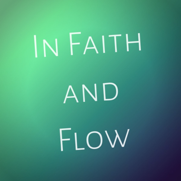 In Faith and Flow