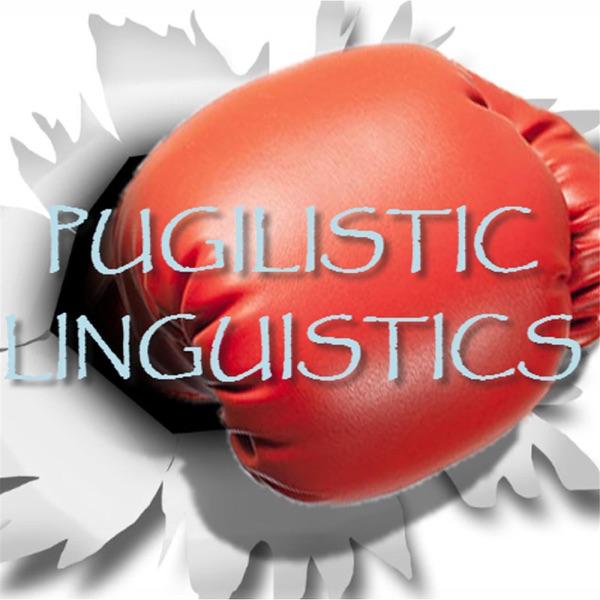 Pugilistic Linguistics