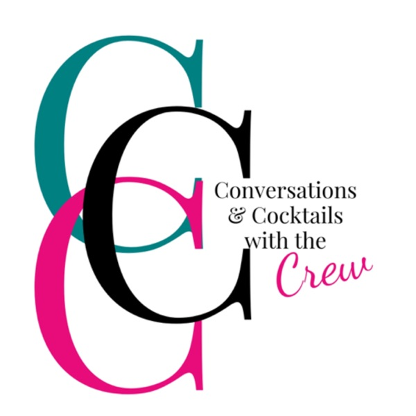 Conversations and Cocktails w/the Crew