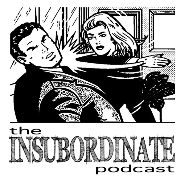 Insubordinate Podcast