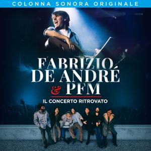 Fabrizio De André & Premiata Forneria Marconi (PFM) - Fabrizio De André & PFM: il concerto ritrovato