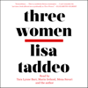Lisa Taddeo - Three Women (Unabridged)  artwork