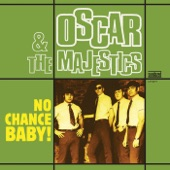 Oscar & The Majestics - Got to Have Your Lovin'