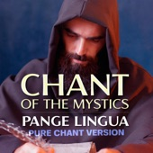 Pange Lingua (Chant of the Mystics) [Pure Chant Version] artwork