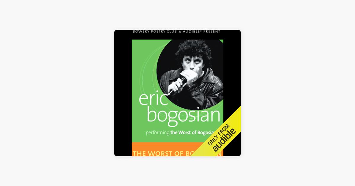 The Worst of Bogosian, Volume One - Eric Bogosian
