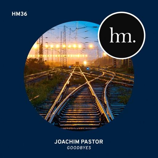Goodbyes - Single by Joachim Pastor