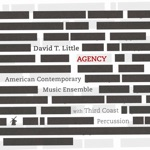 David T. Little, Andrew McKenna Lee & American Contemporary Music Ensemble - Agency: III. A Quiet Song of Secret Lessons
