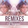 Bombs Away - You Gotta Be (feat. Reigan) [Modern Citizens Remix]
