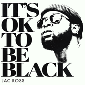 [Download] It's OK To Be Black MP3