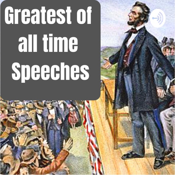 Greatest of all time Speeches and Journals