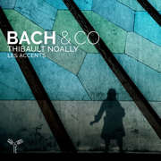 Bach & Co - Les Accents & Thibault Noally - Les Accents & Thibault Noally