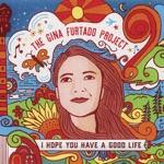 The Gina Furtado Project & Gina Furtado - The First Pebble