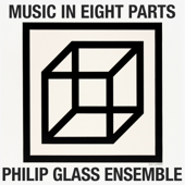 Philip Glass: Music In Eight Parts  EP - The Philip Glass Ensemble