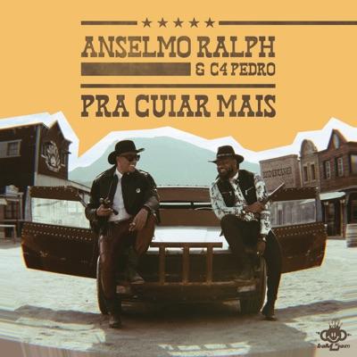 Pra Cuiar Mais (feat. C4 pedro) - Single - Anselmo Ralph