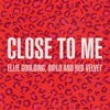 Close to Me (Red Velvet Remix) - Single, Ellie Goulding, Diplo & Red Velvet