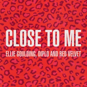 Ellie Goulding, Diplo & Red Velvet - Close to Me