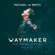 Waymaker (feat. Vanessa Campagna) [Radio Version] - Michael W. Smith