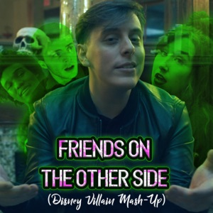 Thomas Sanders - Friends on the Other Side (Disney Villain Mash-Up)