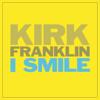 Kirk Franklin - I Smile artwork