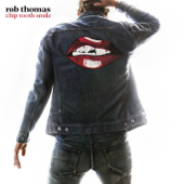Chip Tooth Smile - Rob Thomas