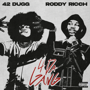 4 Da Gang - 42 Dugg & Roddy Ricch