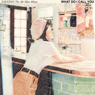 TAEYEON – What Do I Call You – The 4th Mini Album – EP [iTunes Plus AAC M4A]