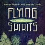 Nicolas Meier & Dewa Budjana Group - Flying Spirits