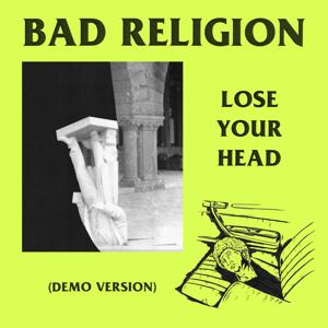 Bad Religion - Lose Your Head (Demo Version)