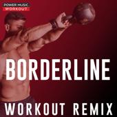 Borderline (Extended Workout Remix 128 BPM) - Power Music Workout