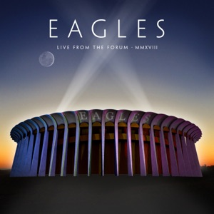 Eagles - Seven Bridges Road (Live at The Forum, Inglewood, CA, 9/12, 14, 15/2018)
