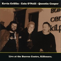Live At the Burren Centre, Kilfenora by Quentin Cooper, Eoin O'Neill & Kevin Griffin on Apple Music