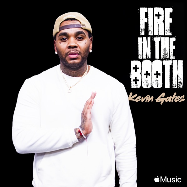 Kevin Gates Fire in the Booth - Single