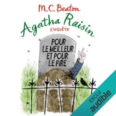 Pour le meilleur et pour le pire: Agatha Raisin enquête 5