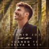 Antonio José - Cuando Te Vuelva A Ver artwork