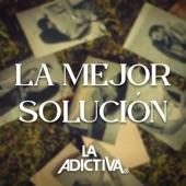 La Adictiva Banda San José De Mesillas - La Mejor Solución
