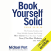 Michael Port - Book Yourself Solid, Third Edition: The Fastest, Easiest, and Most Reliable System for Getting More Clients Than You Can Handle Even if You Hate Marketing and Selling (Unabridged) artwork