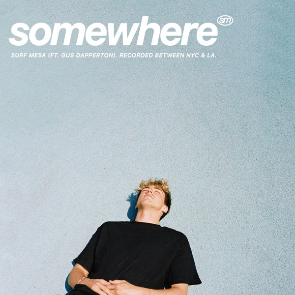 Surf Mesa - Somewhere (feat. Gus Dapperton)