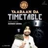 Yaaraan Da Timetable Single