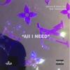 All I Need (feat. Bakersteez) - Single ジャケット写真