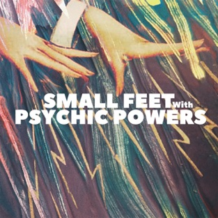 Small Feet - With Psychic Powers (2019) LEAK ALBUM