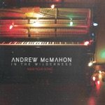 Andrew McMahon In the Wilderness - New Year Song