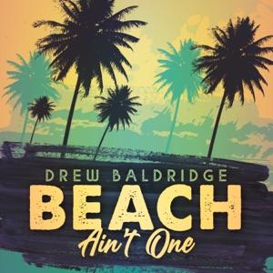 Drew Baldridge - Beach Ain't One - Line Dance Music