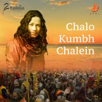 Chalo Kumbh Chalein-Kailash Kher