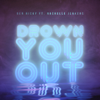 Drown You Out feat Rachelle Jenkens - Ben Nicky mp3