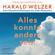 Harald Welzer - Alles könnte anders sein - Eine Gesellschaftsutopie für freie Menschen (Ungekürzte Lesung)