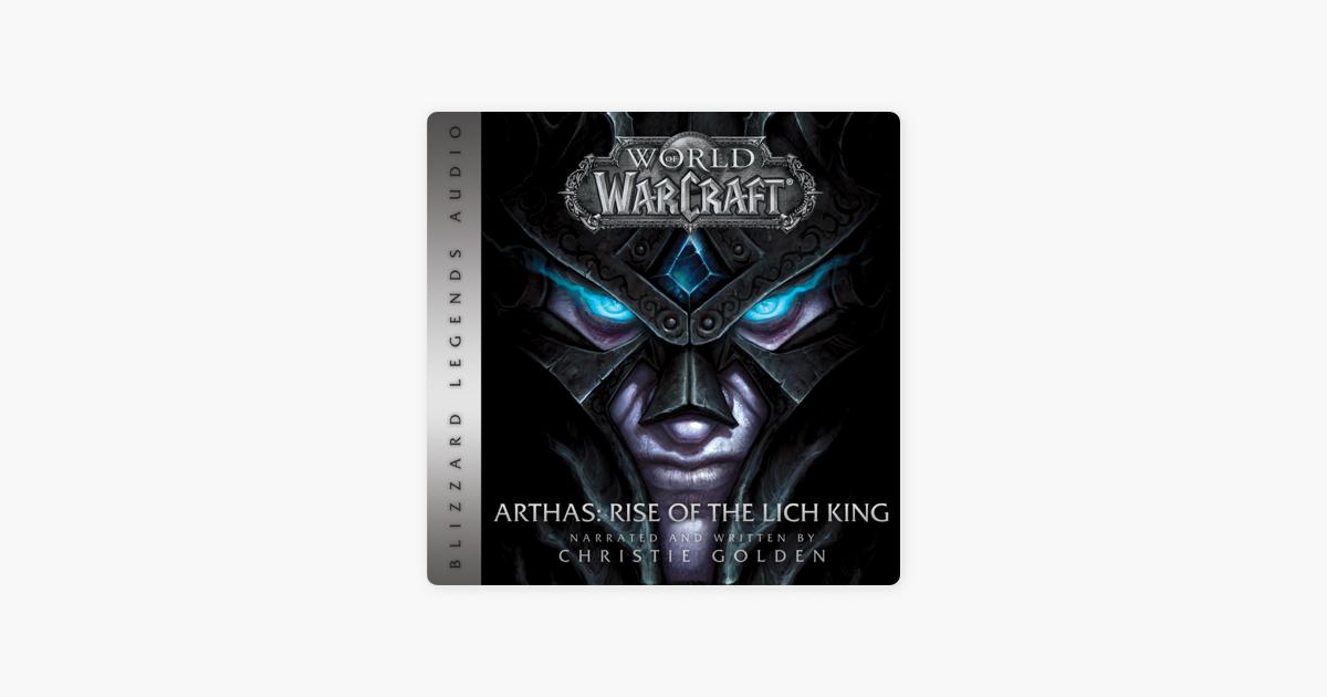 World of Warcraft: Arthas - Rise of the Lich King: World of Warcraft:  Blizzard Legends (Unabridged)