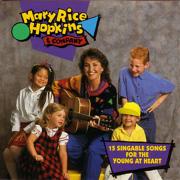 Mary Rice Hopkins & Company - 15 Singable Songs for the Young At Heart - Mary Rice Hopkins