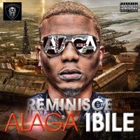 Reminisce - Alaga Ibile