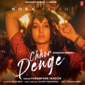 Chhor Denge (feat. Nora Fatehi)